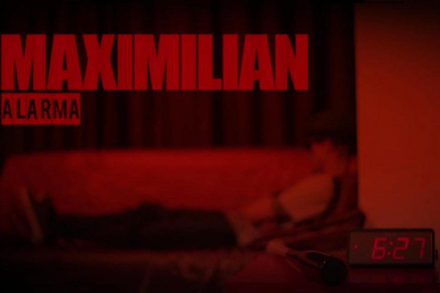 Maximilian – Alarma